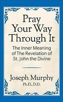Pray Your Way Through It, Paperback by Murphy, Joseph, Brand New, Free shippi...