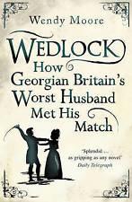 Wedlock: How Georgian Britain's Worst Husband Met His Match, Moore, Wendy, Excel