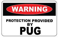 Avvertenza di protezione offerto dai Pug ADESIVO-ADESIVO VINILE - 18 cm x 11,5 cm