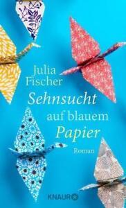Sehnsucht auf blauem Papier von Julia Fischer (2014, Gebundene Ausgabe)