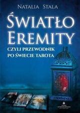 Światło Eremity,czyli przewodnik po świecie Tarota - Natalia Stala