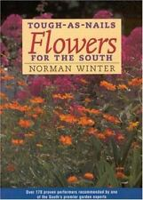 Tough-as-Nails Flowers for the South by Winter, Norman