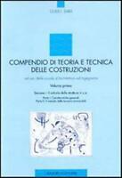 Compendio di teoria e tecnica delle costruzioni. Ad uso delle... - Sarà Guido