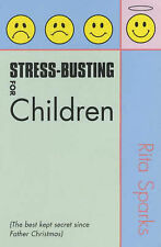 Very Good, Stress-busting for Children: The Best-kept Secret Since Father Christ