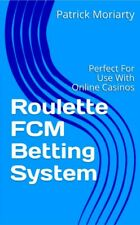 NEW - Roulette  FCM Betting System, Perfect for Online Casinos
