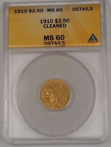 1910 Indian Head Quarter Eagle $2.50 ANACS MS-60 Details Cleaned