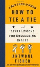 A Boy Should Know How to Tie a Tie: And Other Less