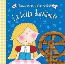 ¡Buenas Noches, Dulces Sueños!: La Bella Durmiente by Hayley Down (2016,...