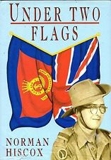"NORMAN HISCOX - ""UNDER TWO FLAGS"" - CARLISLE SOLDIER'S STORY - 1st HB/DW (1997)"