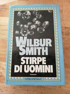 Stirpe Di Uomini WILBUR SMITH LONGANESI PRIMA EDIZIONE 1987