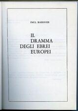 Il dramma degli Ebrei europei. Paul Rassinier