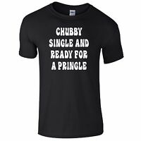 Chubby Single Ready For A Funny Tee T-Shirt Top Tumblr Novelty Gift Secret Santa