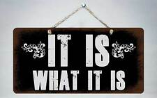 "360HS It Is What It Is 5""x10"" Aluminum Hanging Novelty Sign"