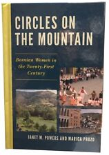 Circles on the Mountain Bosnian Women in the 21st Century Janet M Powers 2016