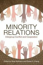 Minority Relations : Intergroup Conflict and Cooperation: By Robinson, Greg C...