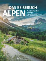 Das Reisebuch Alpen Die schönsten Ziele Highlights Naturwunder Traumtouren Buch