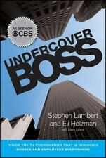 Undercover Boss: Inside the TV Phenomenon that is Changing Bosses and Employees
