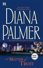A Matter of Trust by Diana Palmer (2006, Paperback)