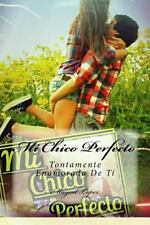 Chico Perfecto: Mi Chico Perfecto : Tontamente Enamorada de Tí by Maycol...