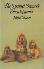 SPANIEL OWNER'S ENCYC. John F Gordon **VERY GOOD COPY**