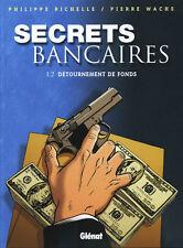 BD GLENAT / EO / SECRETS BANCAIRES / TOME 2 - DETOURNEMENT DE FONDS--WACHS