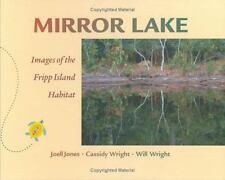Mirror Lake: Images of the Fripp Island Habitat