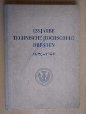 125 Jahre Technische Hochschule Dresden 1828-1953 Festschrift Selbmann Koloc