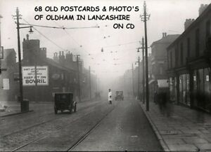 68 OLD VINTAGE POSTCARDS & PHOTO'S OF OLDHAM IN LANCASHIRE ON CD