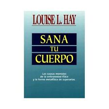 Sana Tu Cuerpo by Louise L. Hay Paperback Book (Spanish)