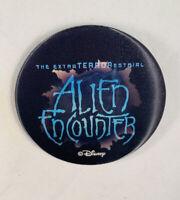 Walt Disney World The ExtraTERRORestrial Alien Encounter Lenticular NOS Button