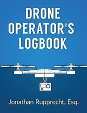 Drone Operator's Logbook: By Rupprecht, Jonathan