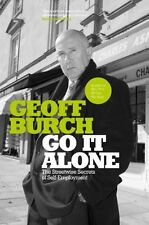 Go it Alone: The Streetwise Secrets of Self-employment,Geoff Burch