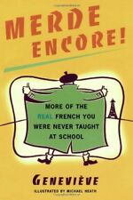 Merde Encore!: More of the Real French You Were Ne