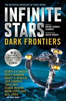 Infinite Stars: Dark Frontiers by Bryan Thomas Schmidt 9781789092912 | Brand New