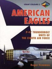 American Eagles: P-47 Thunderbolt Units of the 8th Air Force (Usaaf Colours)