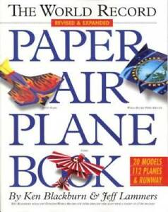 The World Record Paper Airplane Book - Paperback By Blackburn, Ken - GOOD