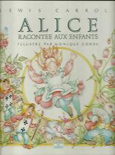 ALICE RACONTEE AUX ENFANTS - ILLUSTRE PAR MONIQUE GORDE - LEWIS CARROLL