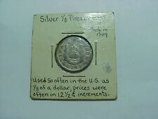 1749 1/8 SILVER  REALE   USED IN US   AS 12.5 CENTS     SEE THE PICS