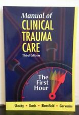 Manual of Clinical Trauma Care: The First Hour by Joseph S. Blansfield,...
