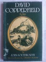 JOHN SOUTHWORTH-CHARLES DICKENS.DAVID COPPERFIELD A PLAY.1ST/1 S/B 1981 V/GOOD