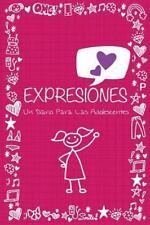 Expresiones : Un Diario para Las Adolescentes by Speedy Publishing Llc (2013,...
