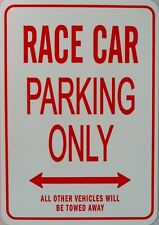 RACE CAR Parking Only All others vehicles will be towed away Sign