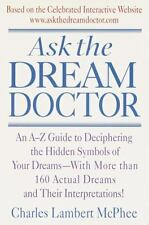 Ask the Dream Doctor: An A-Z Guide to Deciphering the Hidden Symbols of Your
