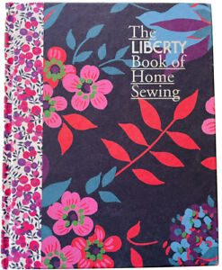 The Liberty Book of Home Sewing by Lucinda Ganderton Hardcover 2011 LIKE NEW