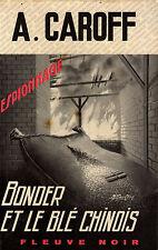BONDER et le blé chinois / André CAROFF / Fleuve Noir - Espionnage /1ère Edition