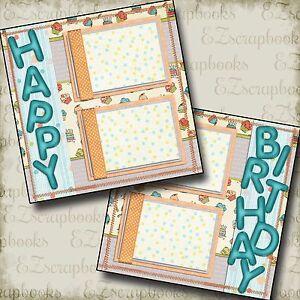 HAPPY BIRTHDAY - 2 Premade Scrapbook Pages - EZ Layout 94