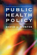 Public Health Policy by Hunter, David