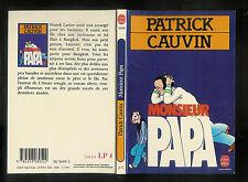 """Patrick Cauvin : Monsieur Papa """" Editions Le Livre de Poche """""""