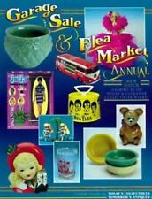 Garage Sale and Flea Market Annual : Cashing in on Today's Lucrative Collectible