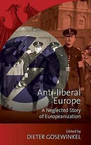 Anti-Liberal Europe: A Neglected Story of Europeanization by Berghahn #3738